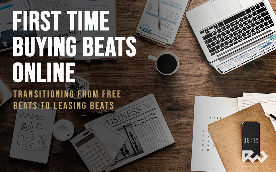 First Time Buying Beats: Transitioning from Free Beats to Leasing Beats